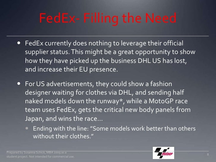 FedEx- Filling the Need<br />FedEx currently does nothing to leverage their official supplier status. This might be a grea...