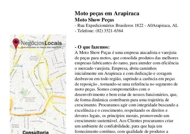 Moto peças em ArapiracaMoto Show Peças- Rua Expedicionários Brasileros 1822 - A0Arapiraca, AL- Telefone: (82) 3521-6364- O...