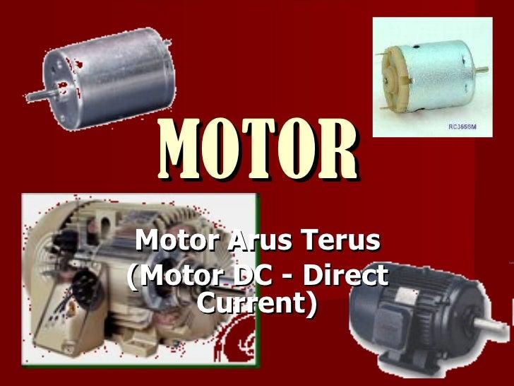MOTOR Motor Arus Terus (Motor DC - Direct Current)