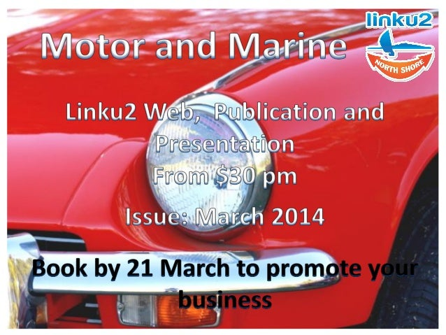 Motor and Marine Linku2 North Shore is offering opportunities to feature in our Motor and Marine feature and publications ...