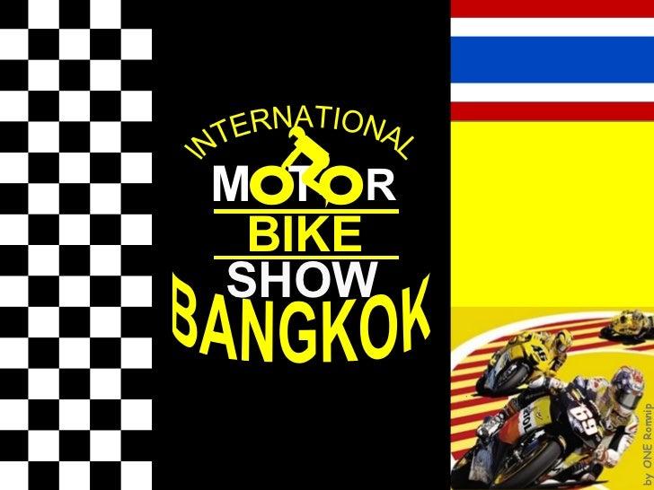 M T R BIKE SHOW lNTERNATIONAL BANGKOK by ONE Romnip