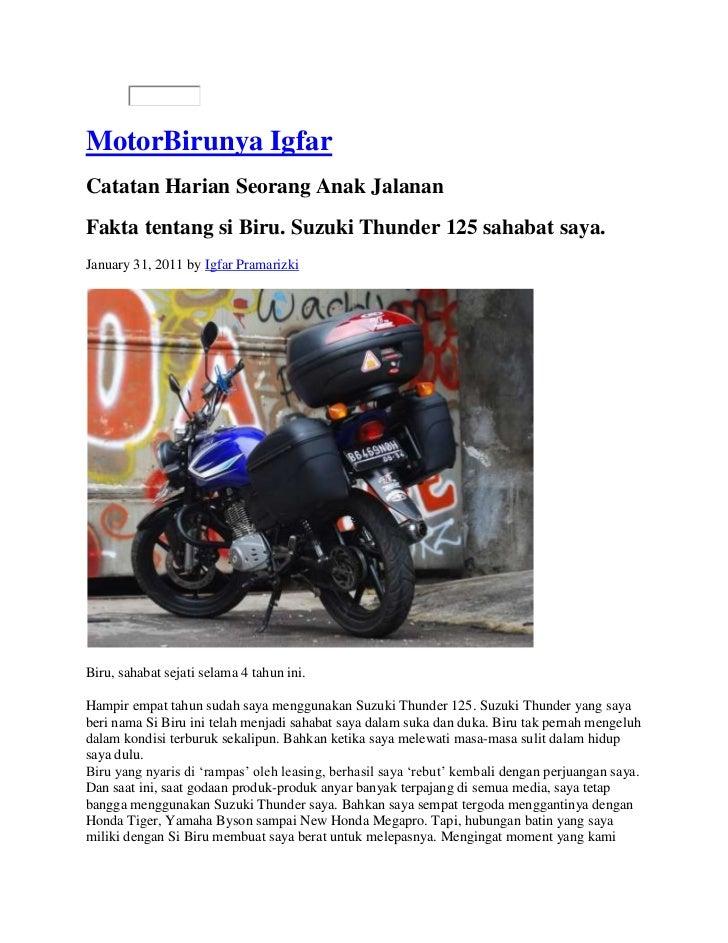 MotorBirunya IgfarCatatan Harian Seorang Anak JalananFakta tentang si Biru. Suzuki Thunder 125 sahabat saya.January 31, 20...