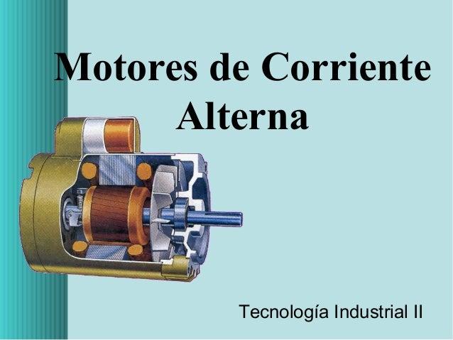 Motores de Corriente Alterna  Tecnología Industrial II