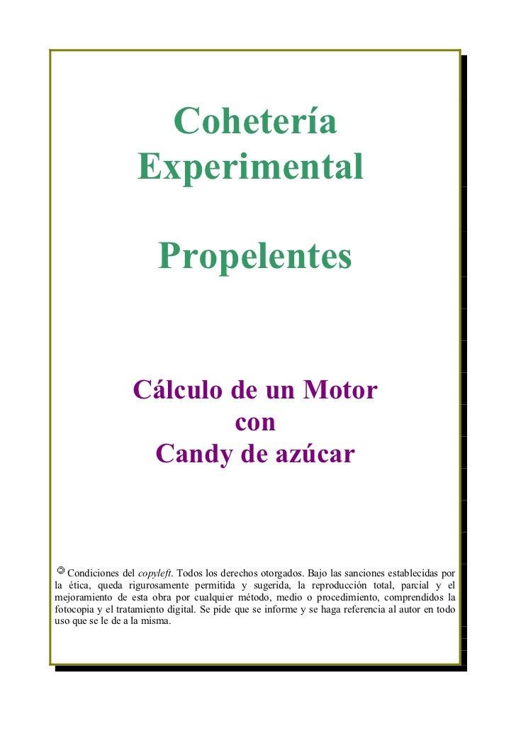 Cohetería                   Experimental                        Propelentes                  Cálculo de un Motor          ...