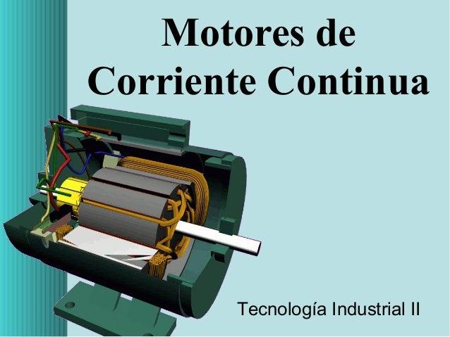 Motores de Corriente Continua  Tecnología Industrial II