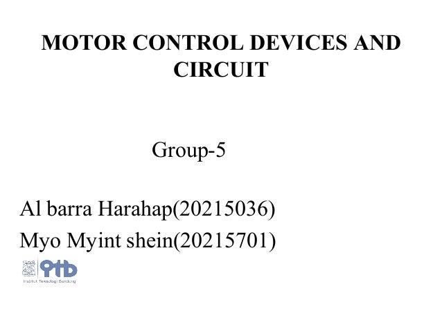 Al barra Harahap(20215036) Myo Myint shein(20215701) MOTOR CONTROL DEVICES AND CIRCUIT Group-5