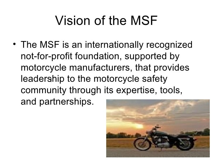 Motorcycle safety foundation powerpoint.