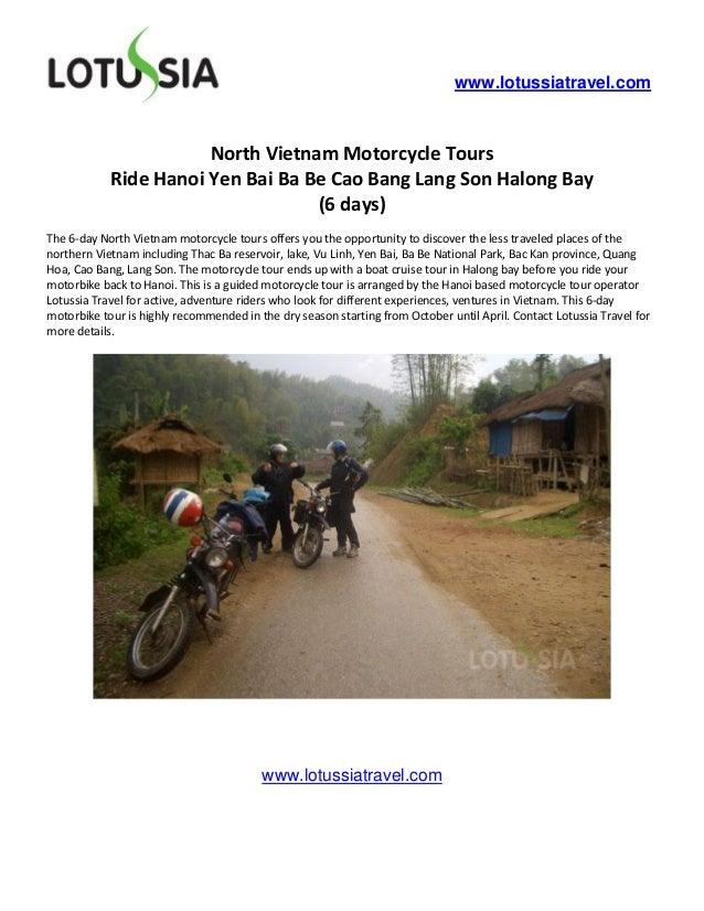 www.lotussiatravel.com                       North Vietnam Motorcycle Tours            Ride Hanoi Yen Bai Ba Be Cao Bang L...
