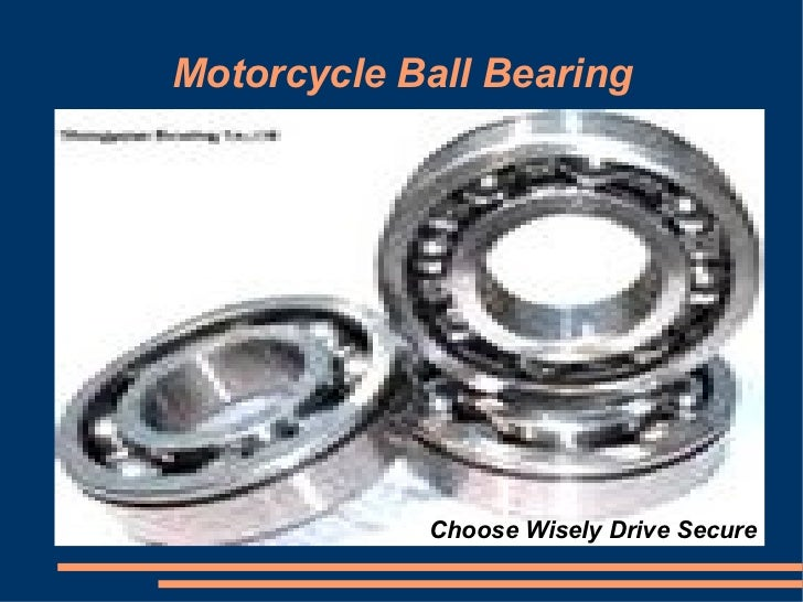 Motorcycle Ball Bearing Choose Wisely Drive Secure