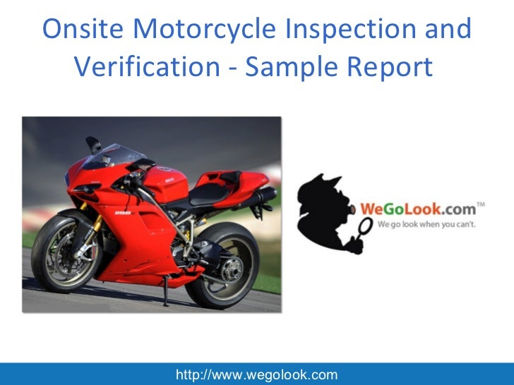Onsite Motorcycle Inspection and  Verification - Sample Report         http://www.wegolook.com