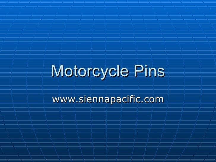 Motorcycle Pins www.siennapacific.com