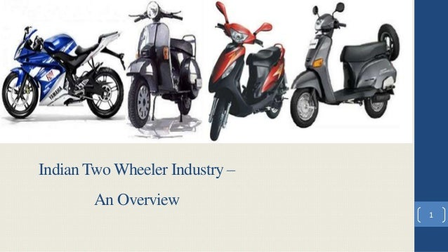 Indian Two Wheeler Industry – An Overview 1
