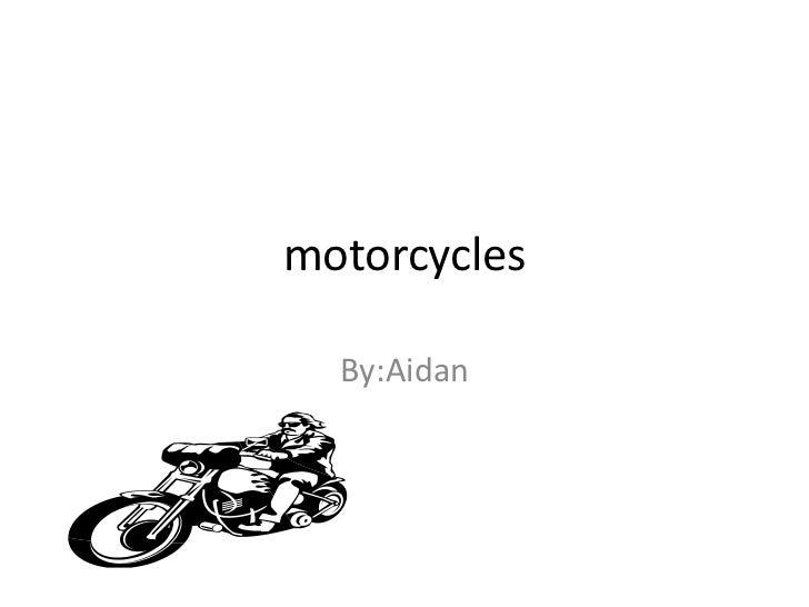 motorcycles  By:Aidan