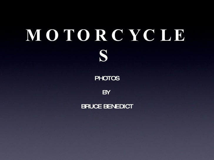 MOTORCYCLES PHOTOS BY  BRUCE BENEDICT