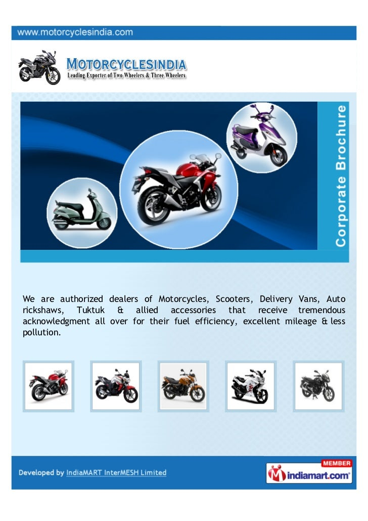 We are authorized dealers of Motorcycles, Scooters, Delivery Vans, Autorickshaws, Tuktuk & allied accessories that receive...