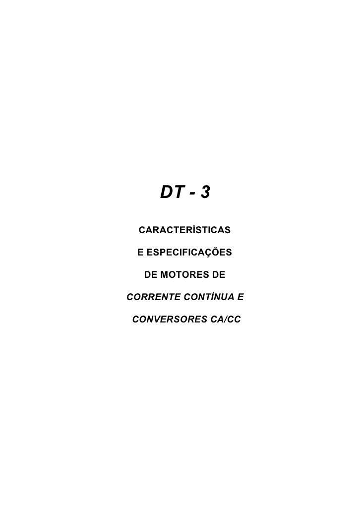 DT - 3   CARACTERÍSTICAS   E ESPECIFICAÇÕES    DE MOTORES DE  CORRENTE CONTÍNUA E  CONVERSORES CA/CC