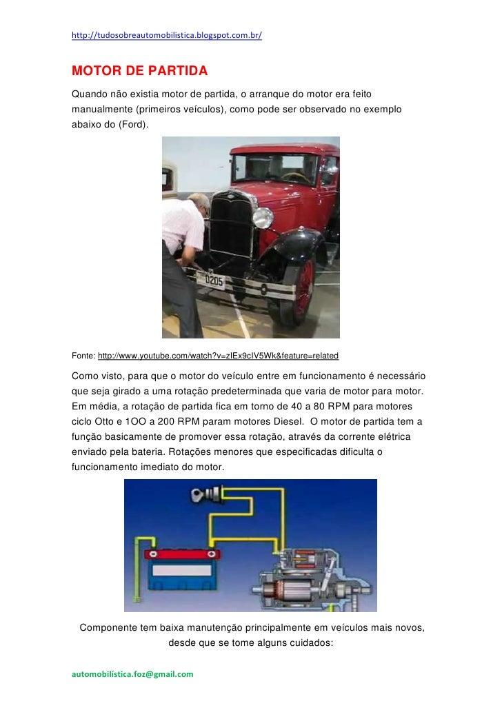 http://tudosobreautomobilistica.blogspot.com.br/MOTOR DE PARTIDAQuando não existia motor de partida, o arranque do motor e...