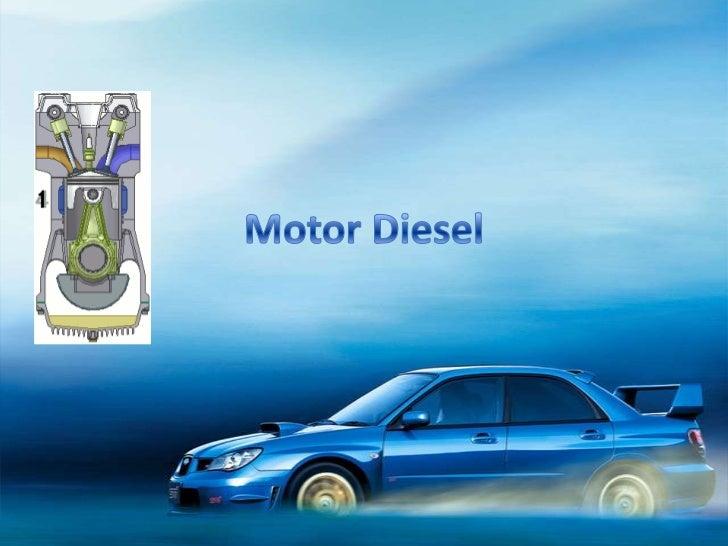 Diferencias entre el motor Diesel y                  Otto • Un motor a gasolina aspira una mezcla de   gasolina y aire, lo...