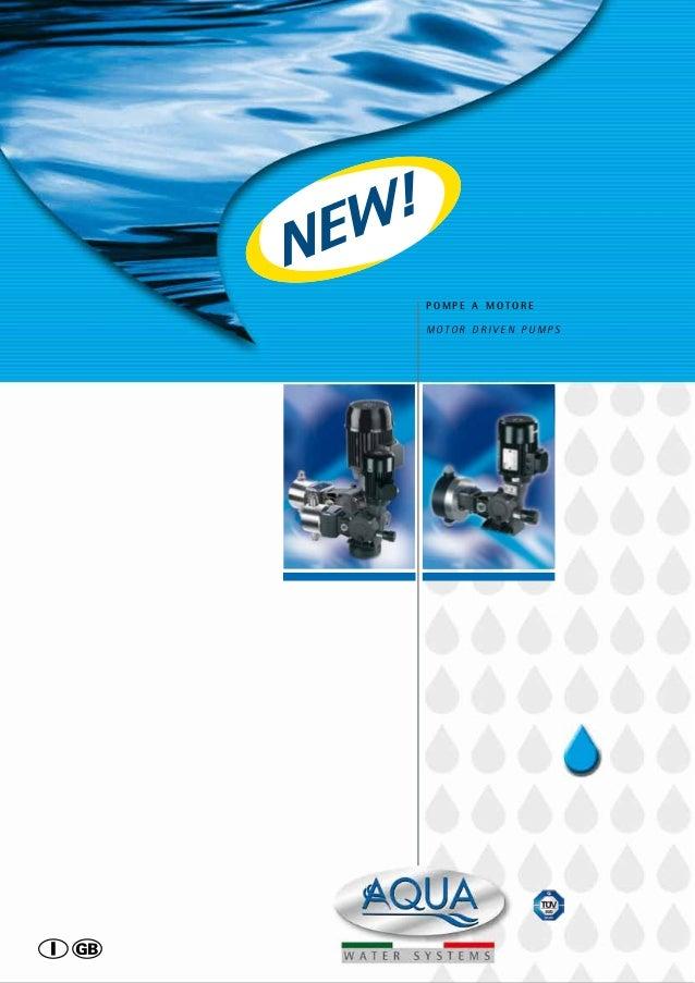dosato. Le pompe AQUA sono progettate utilizzando lo stato dell'arte della progettazione CAD e vengono e realizzate solo  ...