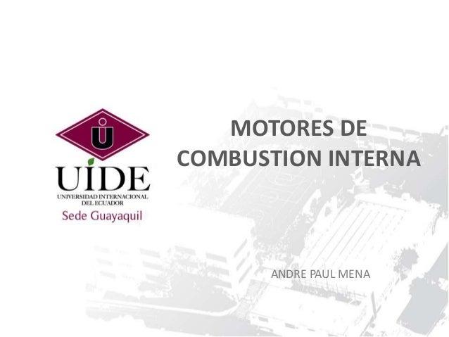 MOTORES DE  COMBUSTION INTERNA  ANDRE PAUL MENA
