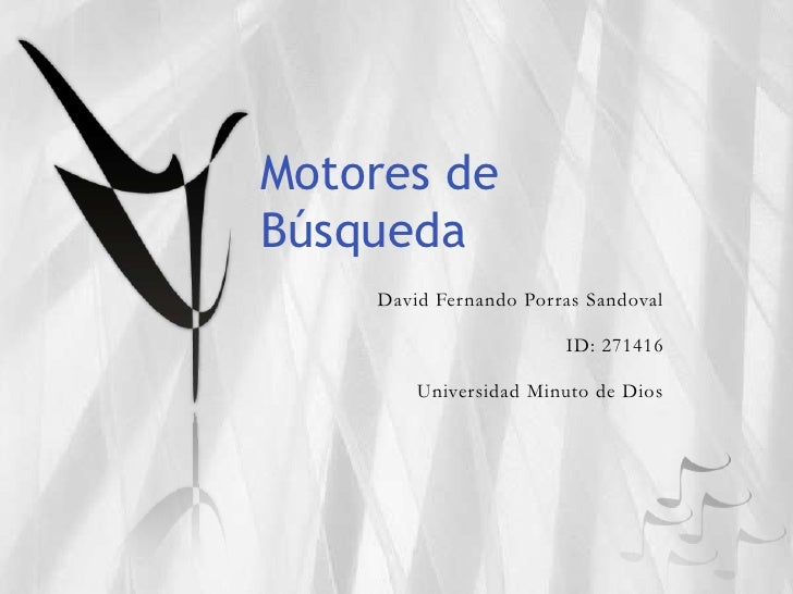 Motores deBúsqueda    David Fernando Porras Sandoval                       ID: 271416        Universidad Minuto de Dios