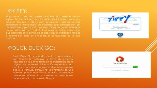 YIPPY: Yippy es el motor de búsquedas alternativo preferido de los espías. En los motores de búsqueda tradicionales, como...