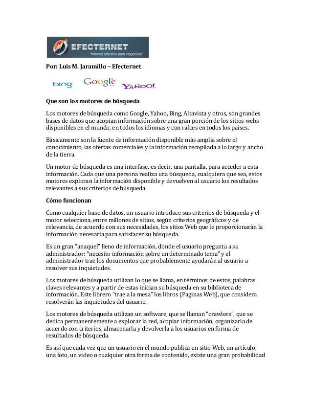 Por:  Luis  M.  Jaramillo  –  Efecternet      Que  son  los  motores  de  búsqueda   Los  mo...
