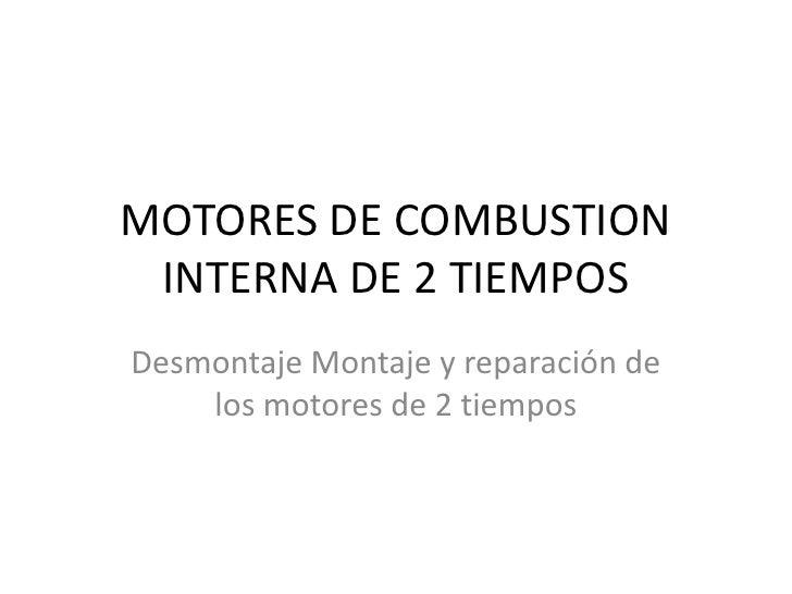 MOTORES DE COMBUSTION INTERNA DE 2 TIEMPOSDesmontaje Montaje y reparación de    los motores de 2 tiempos
