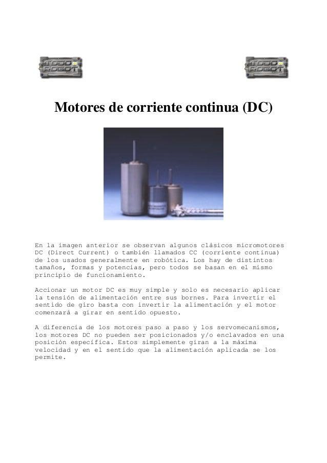 Motores de corriente continua (DC)En la imagen anterior se observan algunos clásicos micromotoresDC (Direct Current) o tam...