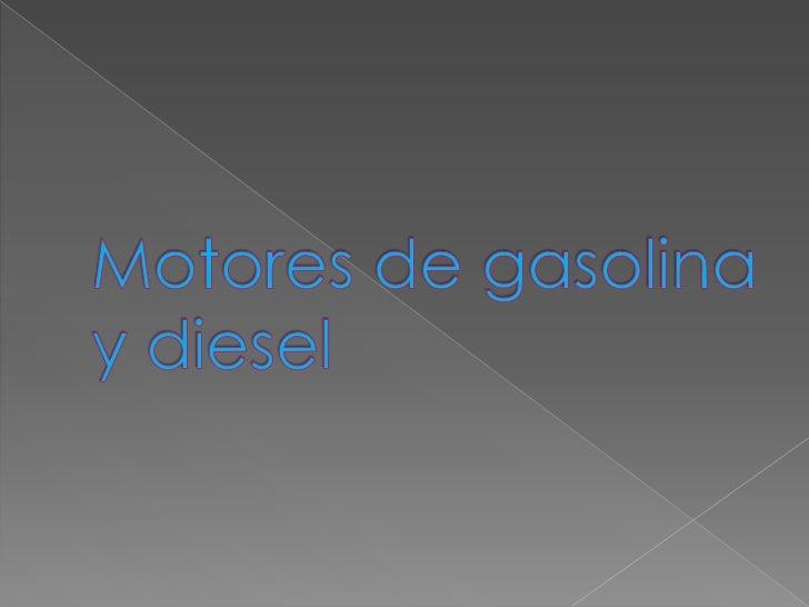 Motores de gasolina y diesel<br />