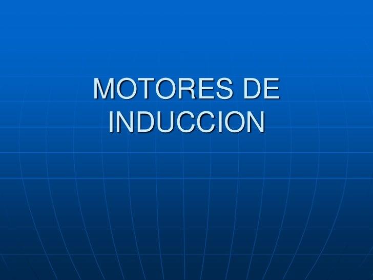 MOTORES DE INDUCCION<br />
