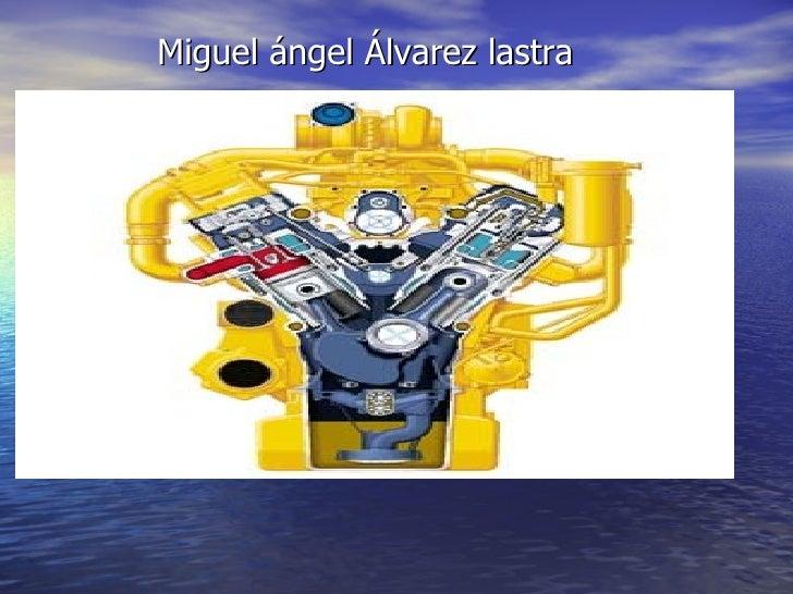 <ul><li>Miguel ángel Álvarez lastra </li></ul>