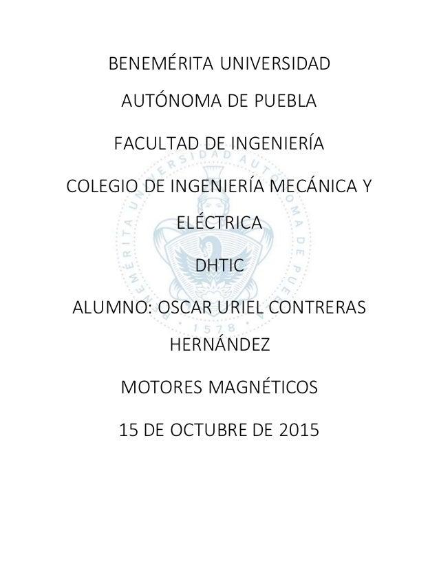 BENEMÉRITA UNIVERSIDAD AUTÓNOMA DE PUEBLA FACULTAD DE INGENIERÍA COLEGIO DE INGENIERÍA MECÁNICA Y ELÉCTRICA DHTIC ALUMNO: ...