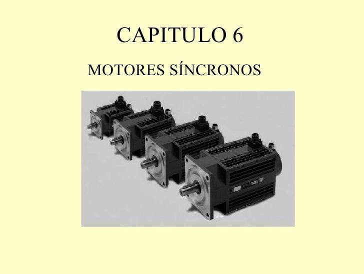 CAPITULO 6 MOTORES SÍNCRONOS