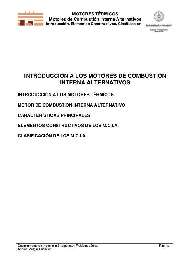MOTORES TÉRMICOS Motores de Combustión Interna Alternativos Introducción. Elementos Constructivos. Clasificación Departame...
