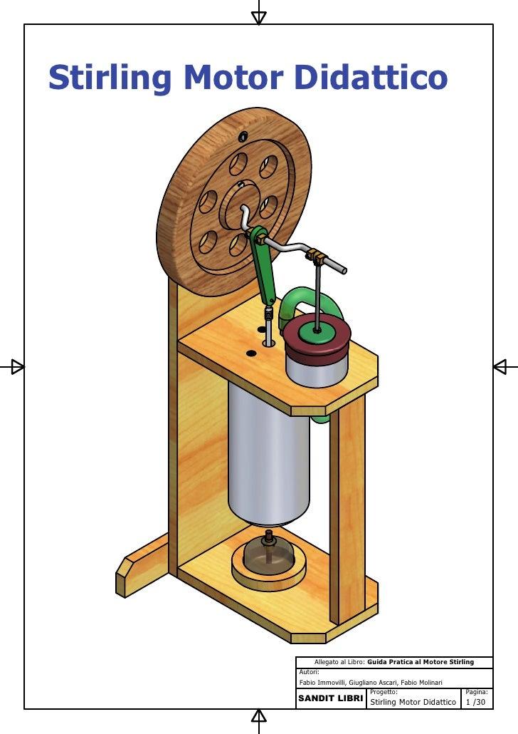 Stirling Motor Didattico                         Allegato al Libro: Guida Pratica al Motore Stirling                Autori...