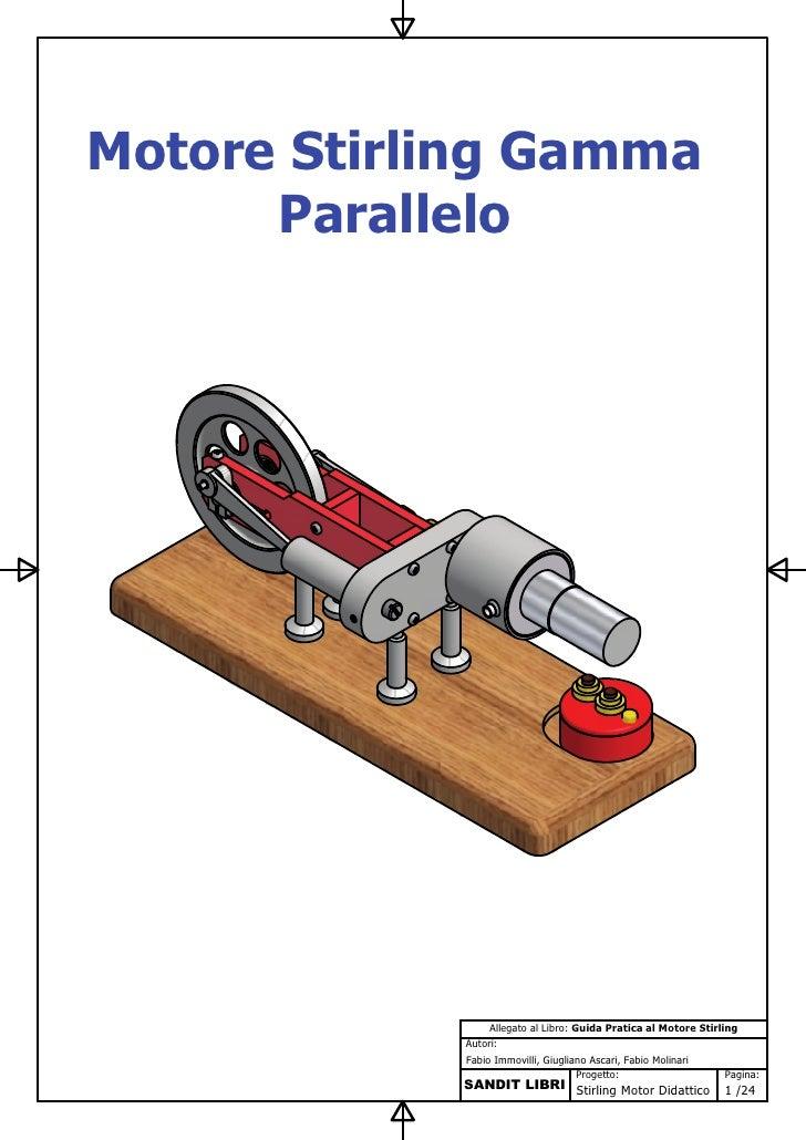 Motore Stirling Gamma       Parallelo                      Allegato al Libro: Guida Pratica al Motore Stirling            ...