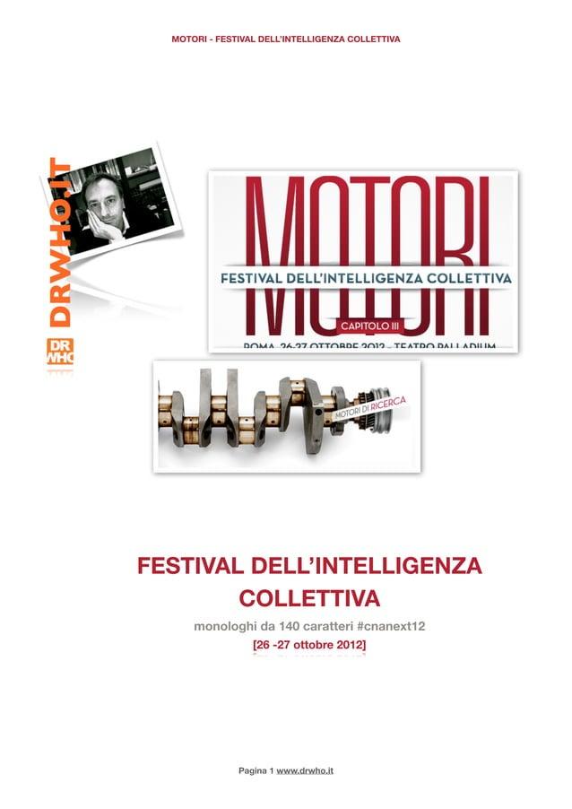 MOTORI - FESTIVAL DELL'INTELLIGENZA COLLETTIVAFESTIVAL DELL'INTELLIGENZA        COLLETTIVA      monologhi da 140 caratteri...
