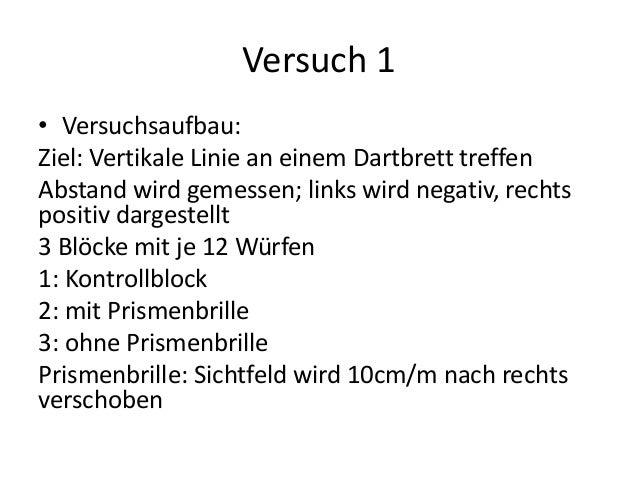 Versuch 1 • Versuchsaufbau: Ziel: Vertikale Linie an einem Dartbrett treffen Abstand wird gemessen; links wird negativ, re...