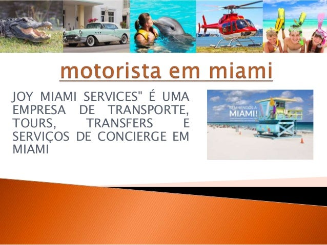 """JOY MIAMI SERVICES"""" É UMA  EMPRESA DE TRANSPORTE,  TOURS, TRANSFERS E  SERVIÇOS DE CONCIERGE EM  MIAMI"""