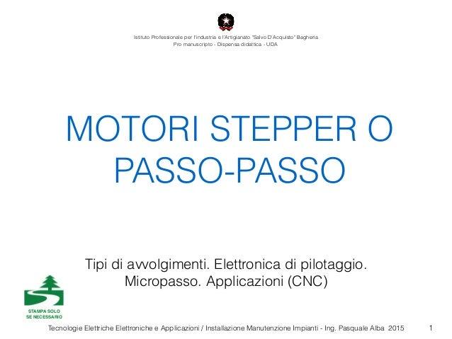Tecnologie Elettriche Elettroniche e Applicazioni / Installazione Manutenzione Impianti - Ing. Pasquale Alba 2015 MOTORI S...