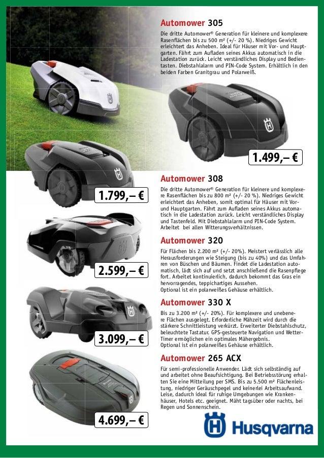 Automower 305 Die dritte Automower® Generation für kleinere und komplexere Rasenflächen bis zu 500 m² (+/- 20 %). Niedriges...