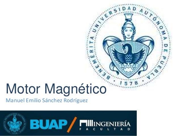 Manuel Emilio Sánchez Rodríguez Motor Magnético