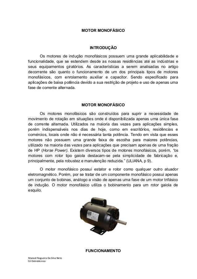 MOTOR MONOFÁSICO                                   INTRODUÇÃO       Os motores de indução monofásicos possuem uma grande a...