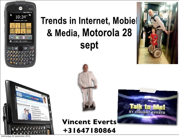 Trends in Internet, Mobiel                               & Media, Motorola 28                                        sept ...