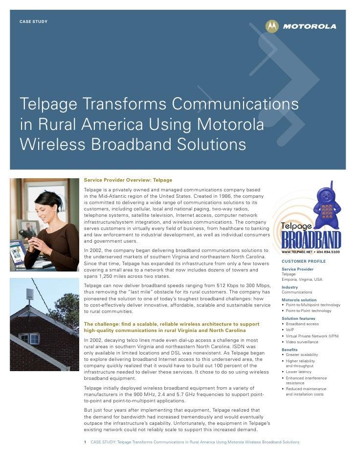 CASE STUDY     Telpage Transforms Communications in Rural America Using Motorola Wireless Broadband Solutions             ...