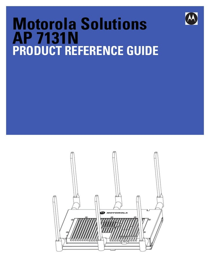 Motorola SolutionsAP 7131NPRODUCT REFERENCE GUIDE