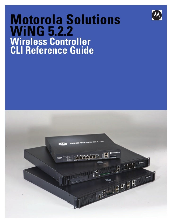 Motorola SolutionsWiNG 5.2.2Wireless ControllerCLI Reference Guide