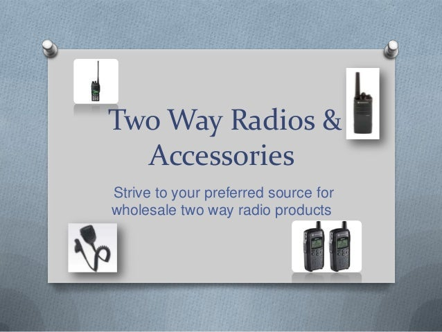 Two Way Radios & Accessories Strive to your preferred source for wholesale two way radio products