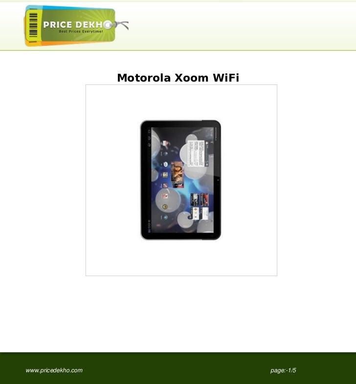 Motorola Xoom WiFiwww.pricedekho.com                        page:-1/5